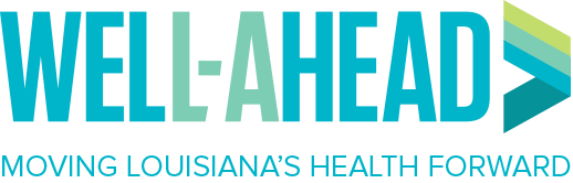 Well Ahead LA: Moving Louisiana's Health Forward